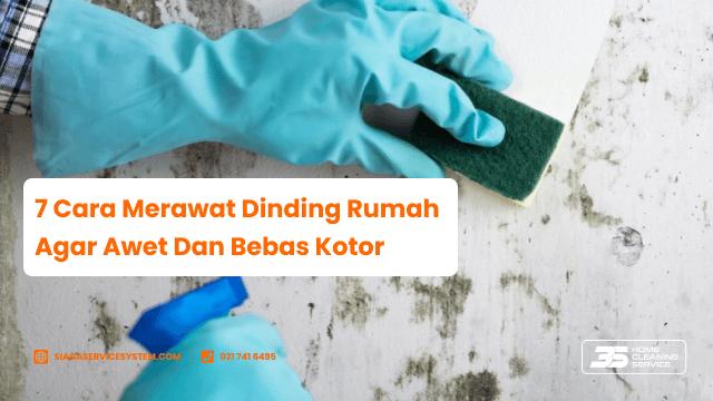 cara merawat dinding rumah agar awet dan bebas kotor
