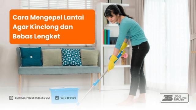 cara mengepel lantai agar kinclong dan bebas lengket